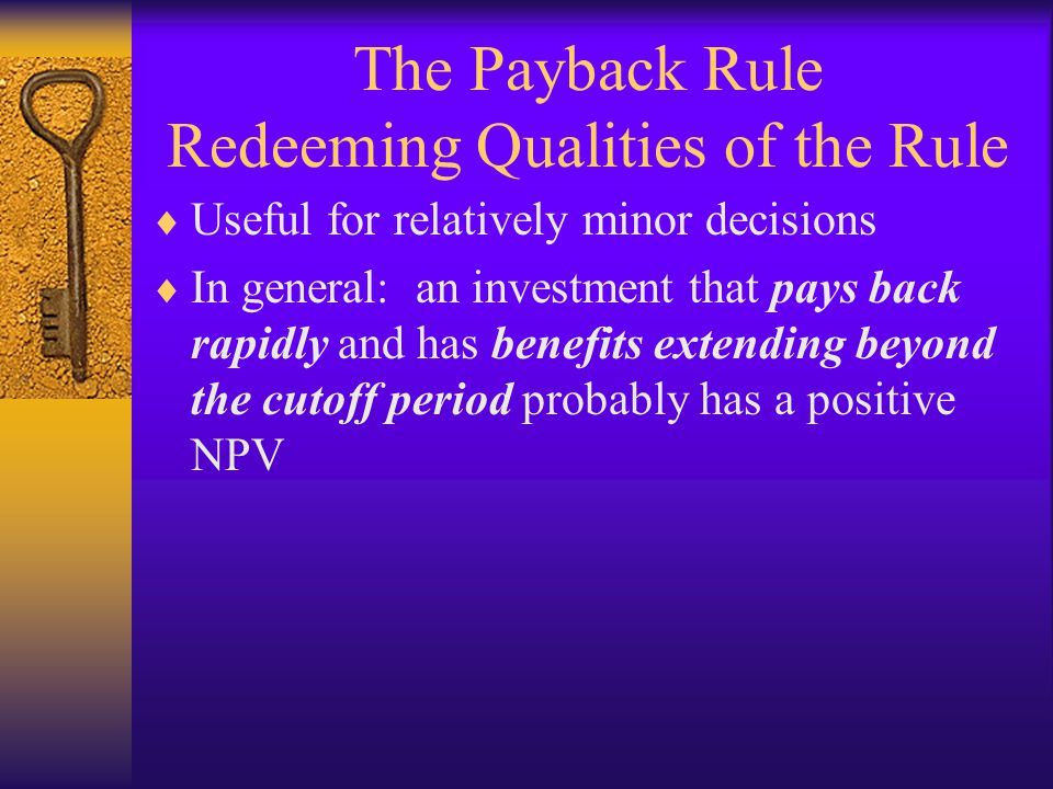 The Payback Rule Redeeming Qualities of the Rule