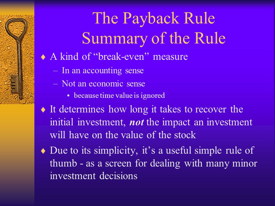 The Payback Rule Summary of the Rule