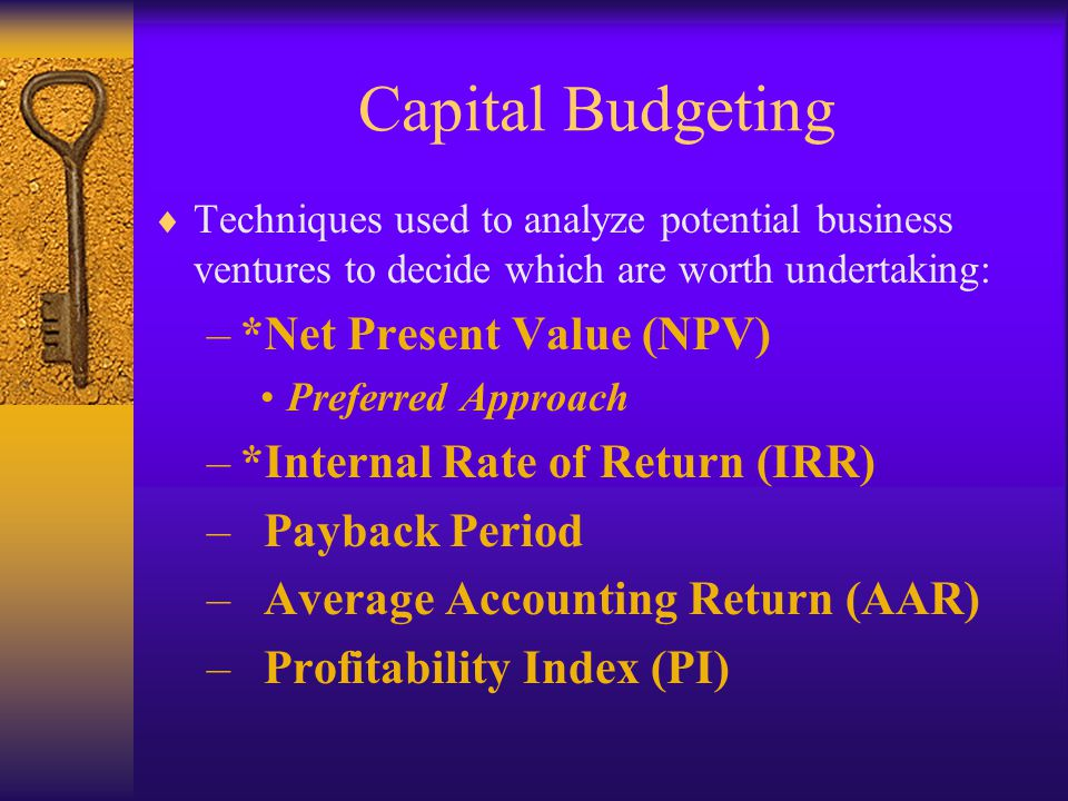 Capital Budgeting *Net Present Value (NPV)