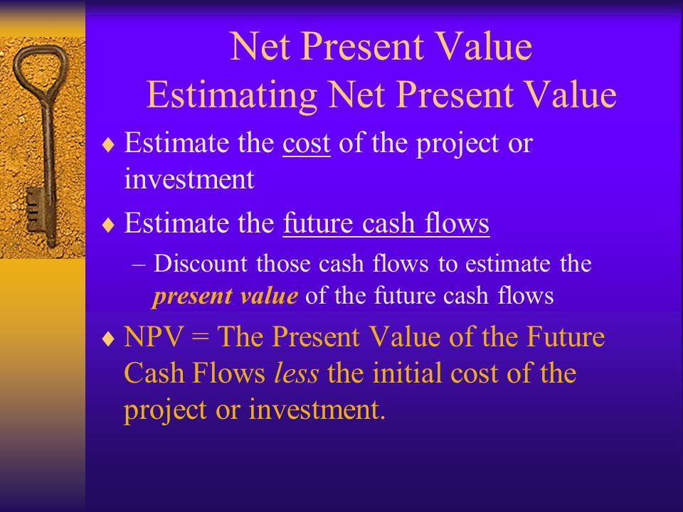 Net Present Value Estimating Net Present Value