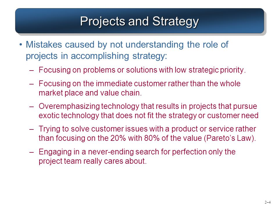 Projects and Strategy Mistakes caused by not understanding the role of projects in accomplishing strategy: