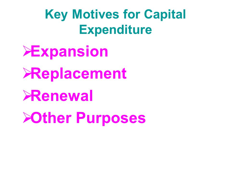 Key Motives for Capital Expenditure