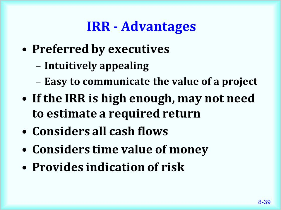 IRR - Advantages Preferred by executives