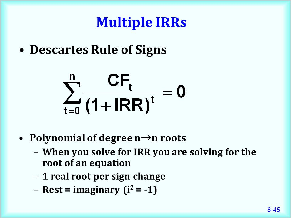 Multiple IRRs Descartes Rule of Signs Polynomial of degree n→n roots