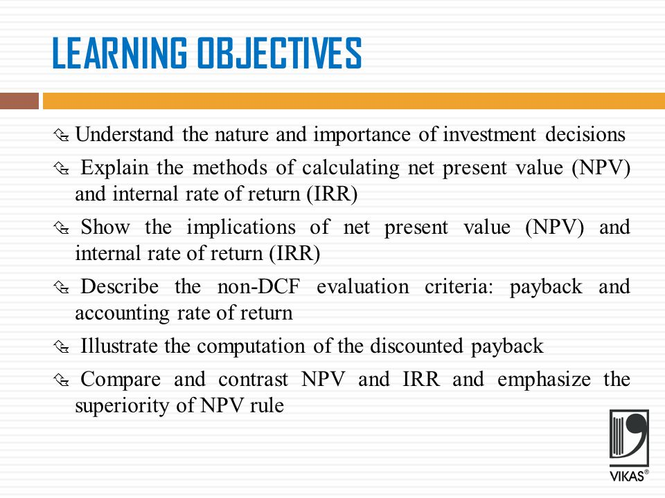 LEARNING OBJECTIVES Understand the nature and importance of investment decisions.