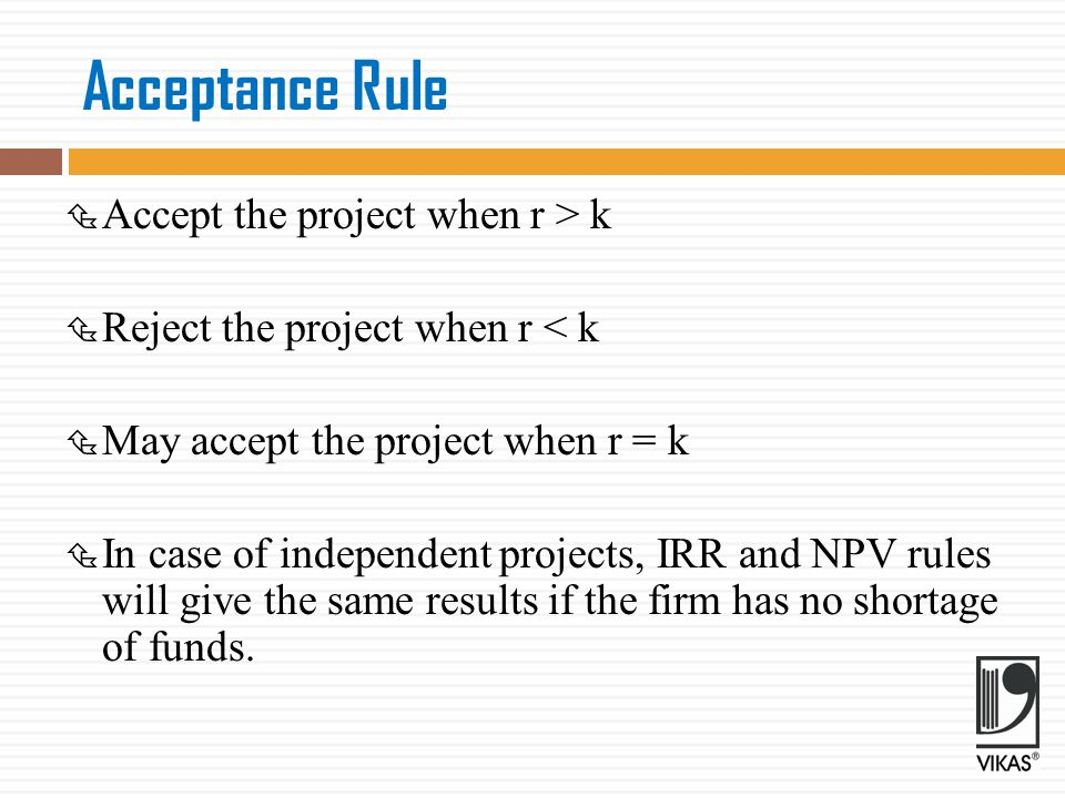 Acceptance Rule Accept the project when r > k