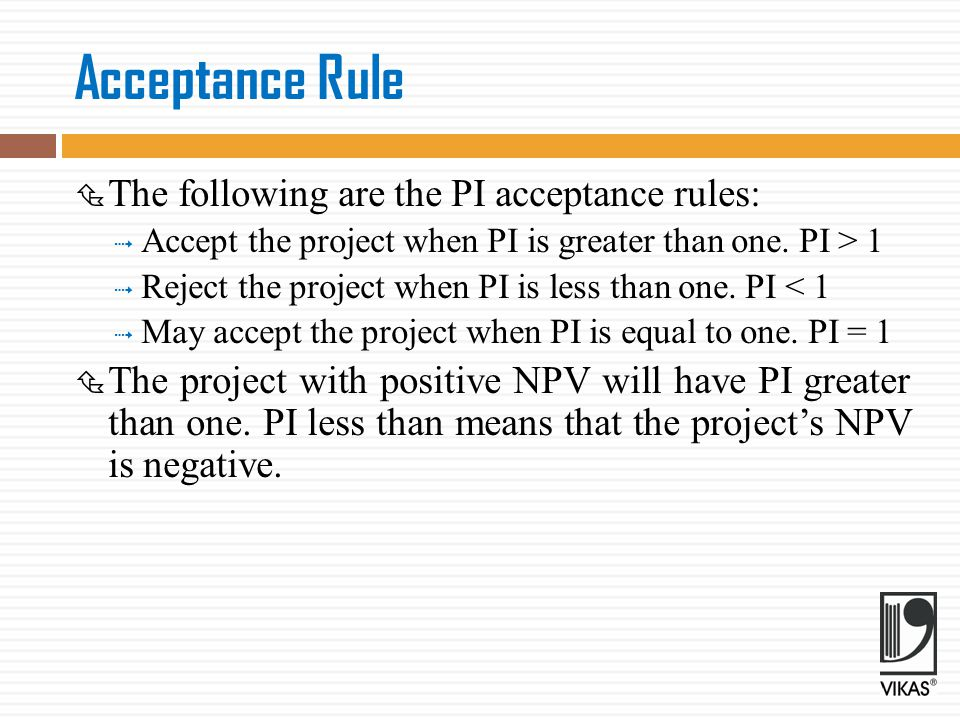 Acceptance Rule The following are the PI acceptance rules: