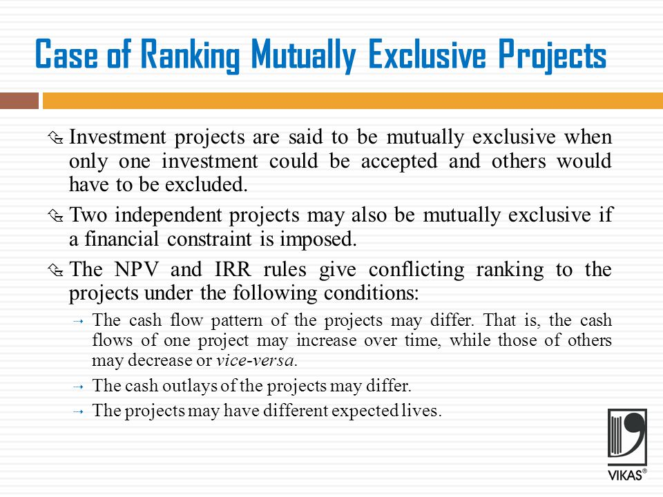 Case of Ranking Mutually Exclusive Projects