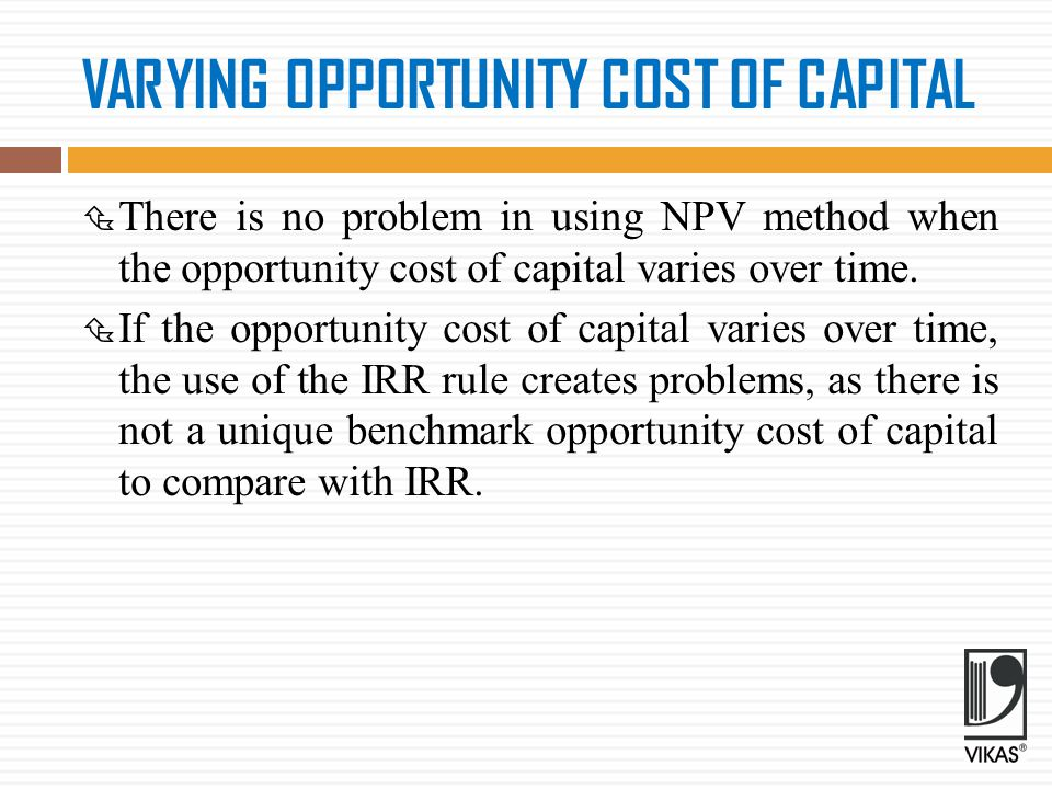VARYING OPPORTUNITY COST OF CAPITAL