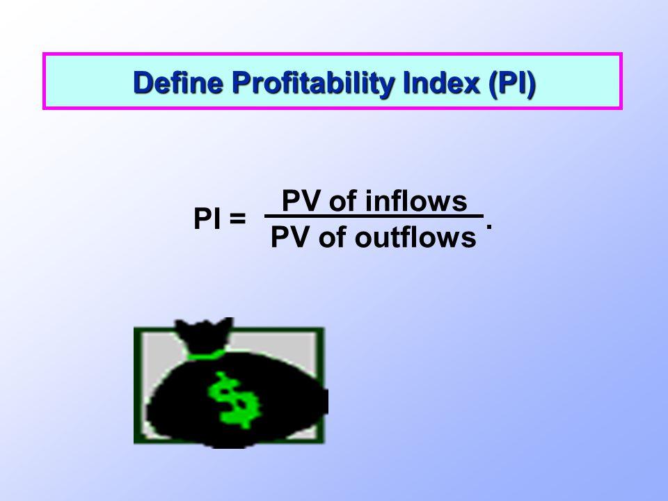 Define Profitability Index (PI)