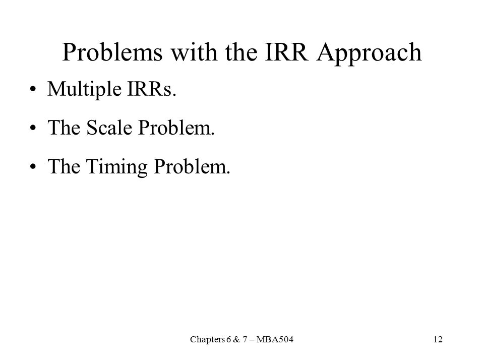 Problems with the IRR Approach