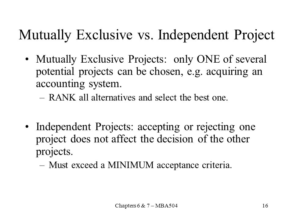 Mutually Exclusive vs. Independent Project