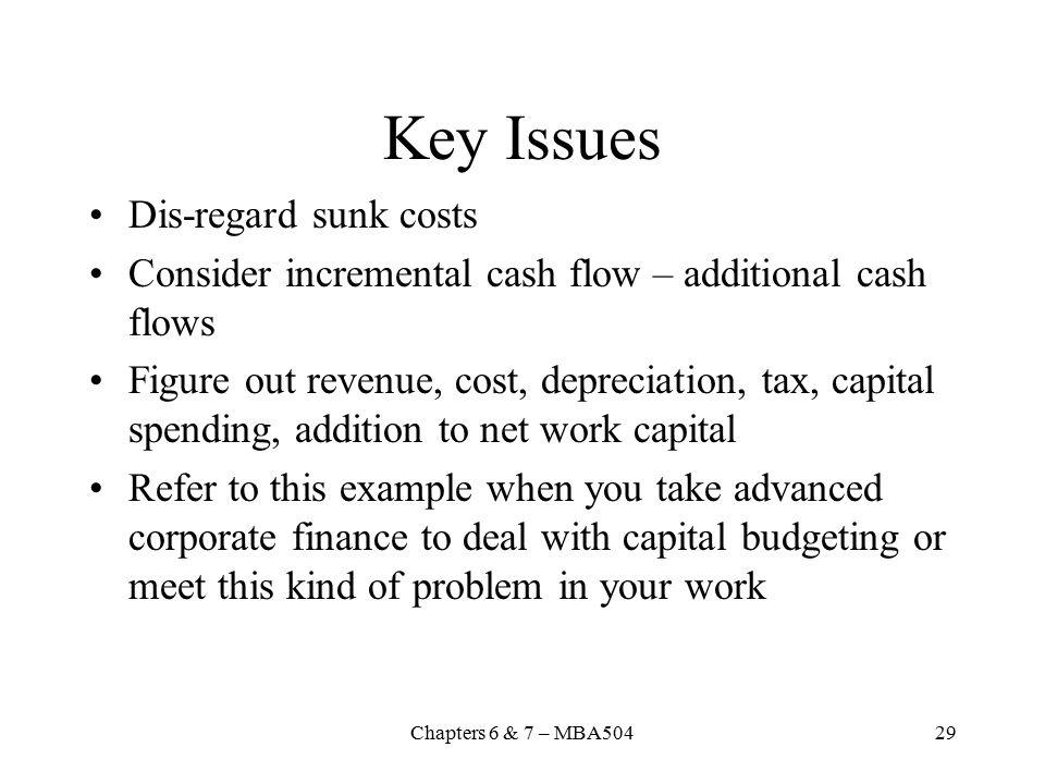 Key Issues Dis-regard sunk costs