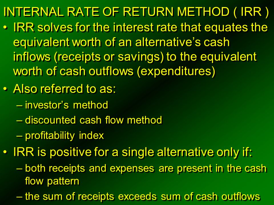 INTERNAL RATE OF RETURN METHOD ( IRR )