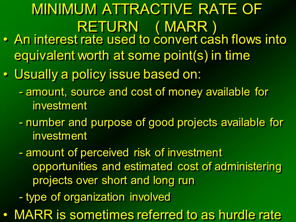 MINIMUM ATTRACTIVE RATE OF RETURN ( MARR )