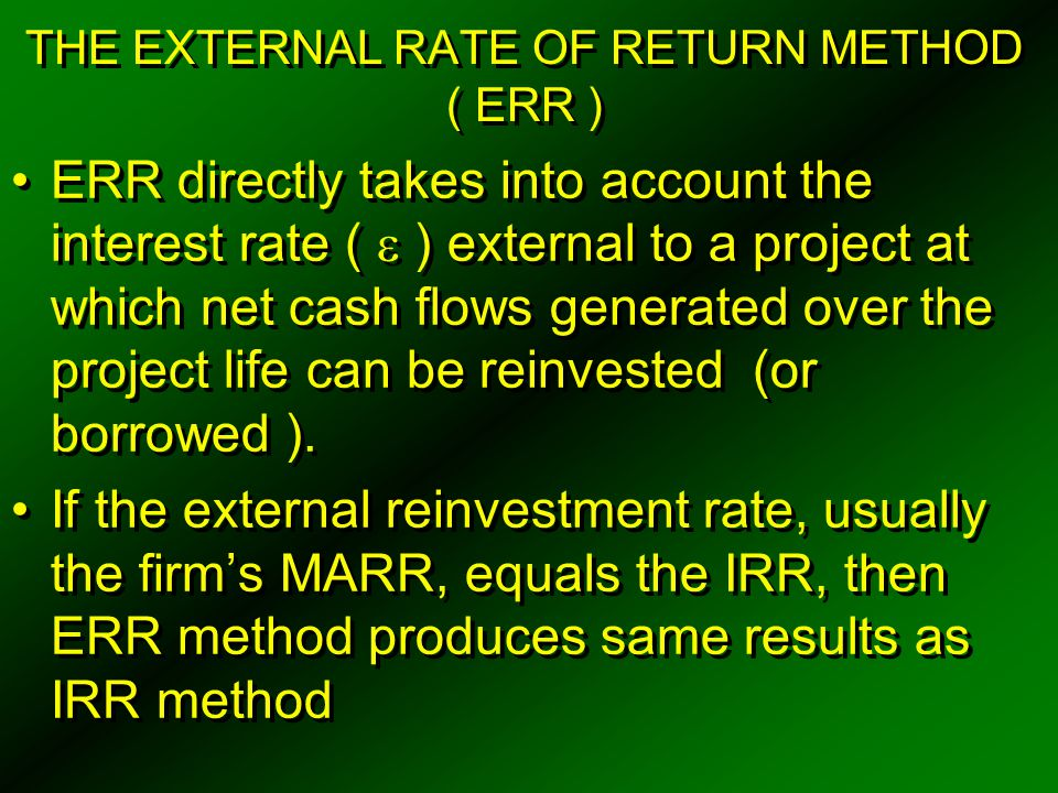THE EXTERNAL RATE OF RETURN METHOD ( ERR )