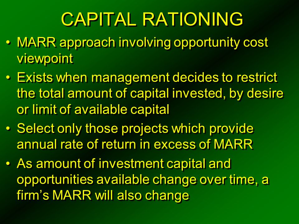 CAPITAL RATIONING MARR approach involving opportunity cost viewpoint