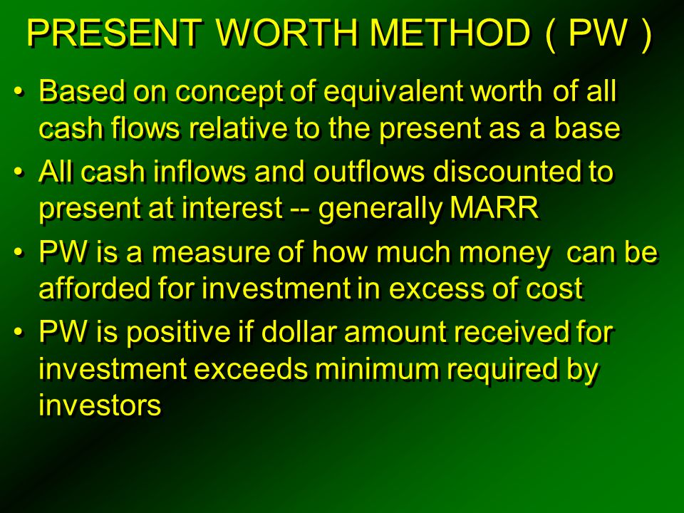 PRESENT WORTH METHOD ( PW )