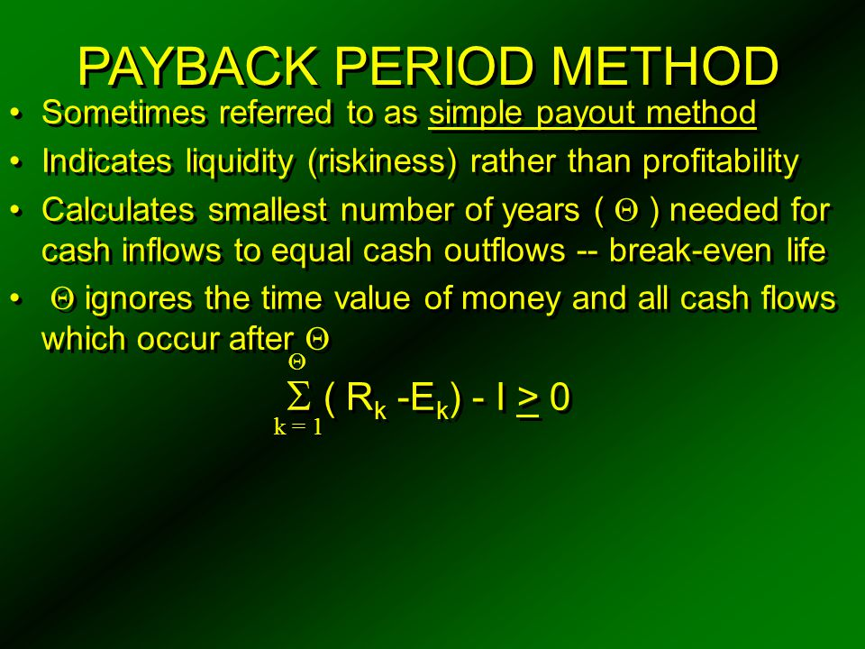 PAYBACK PERIOD METHOD ( Rk -Ek) - I > 0