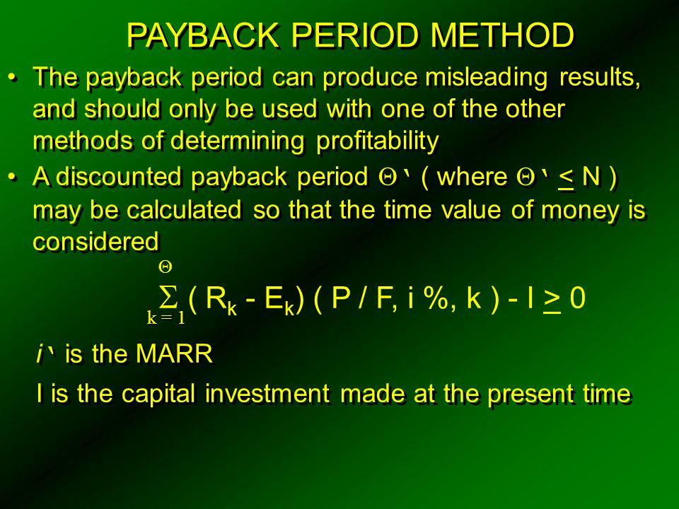 ( Rk - Ek) ( P / F, i %, k ) - I > 0