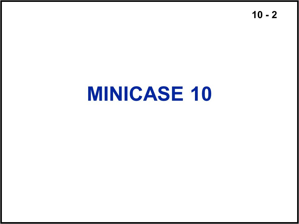 MINICASE 10
