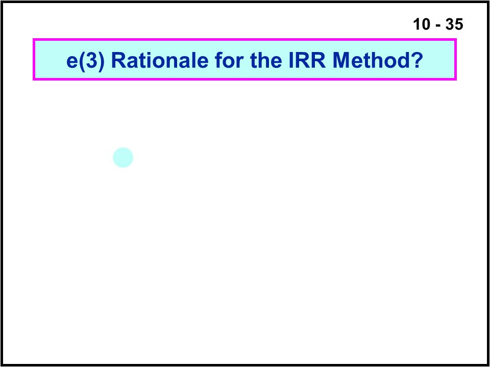e(3) Rationale for the IRR Method
