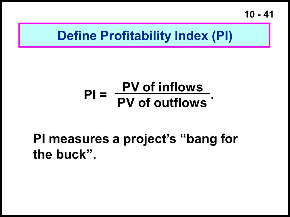 Define Profitability Index (PI)