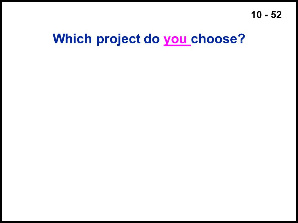 Which project do you choose