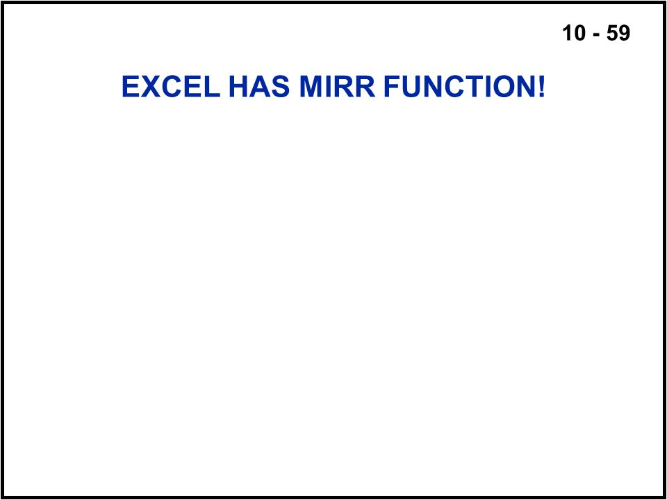 EXCEL HAS MIRR FUNCTION!