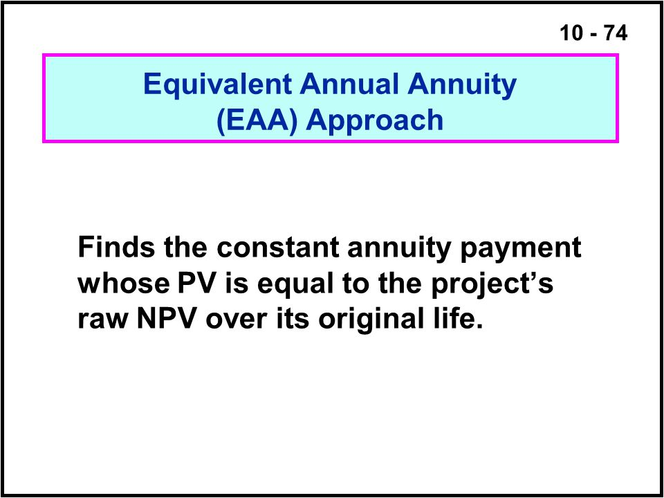 Equivalent Annual Annuity (EAA) Approach
