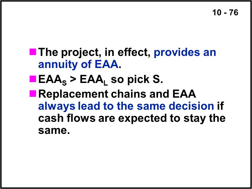 The project, in effect, provides an annuity of EAA.