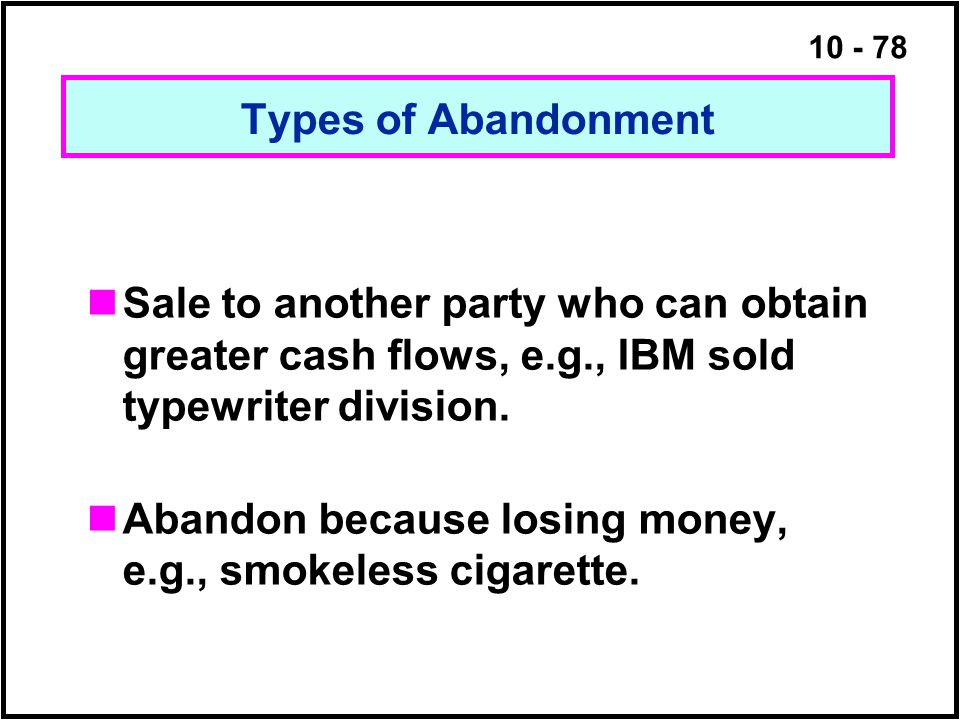 Abandon because losing money, e.g., smokeless cigarette.