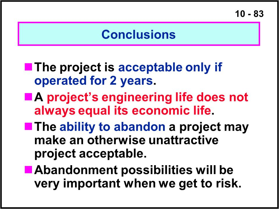 The project is acceptable only if operated for 2 years.