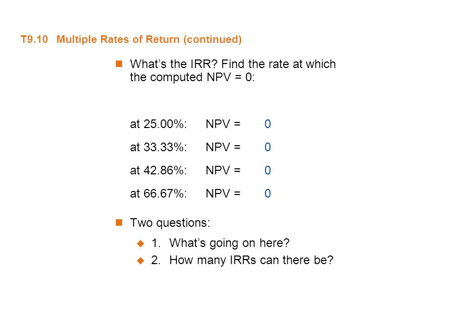 T9.10 Multiple Rates of Return (continued)