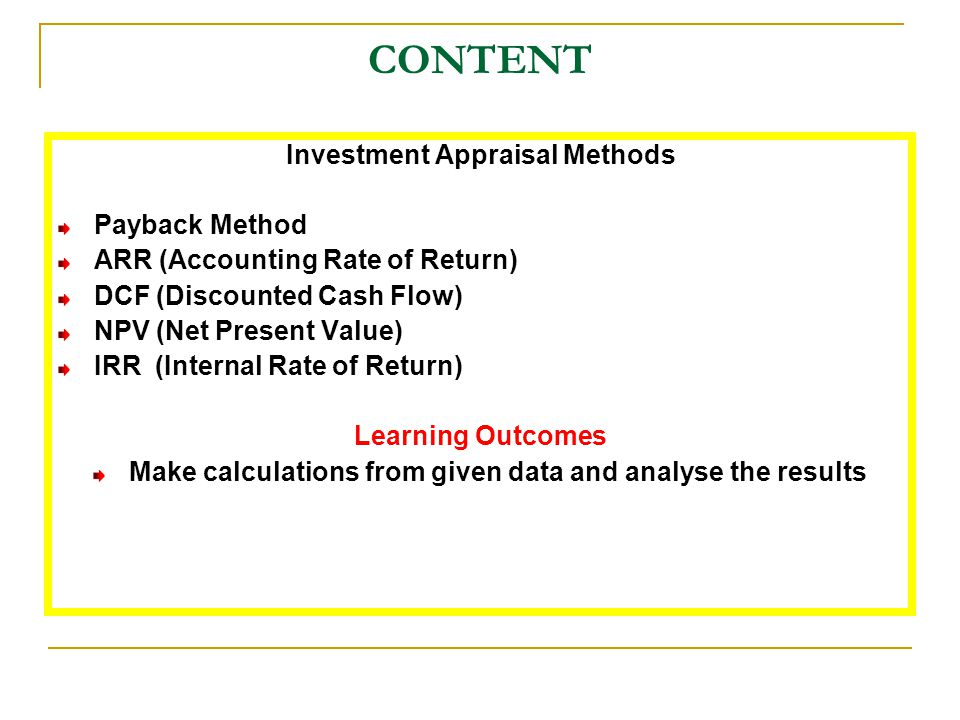 CONTENT Investment Appraisal Methods Payback Method