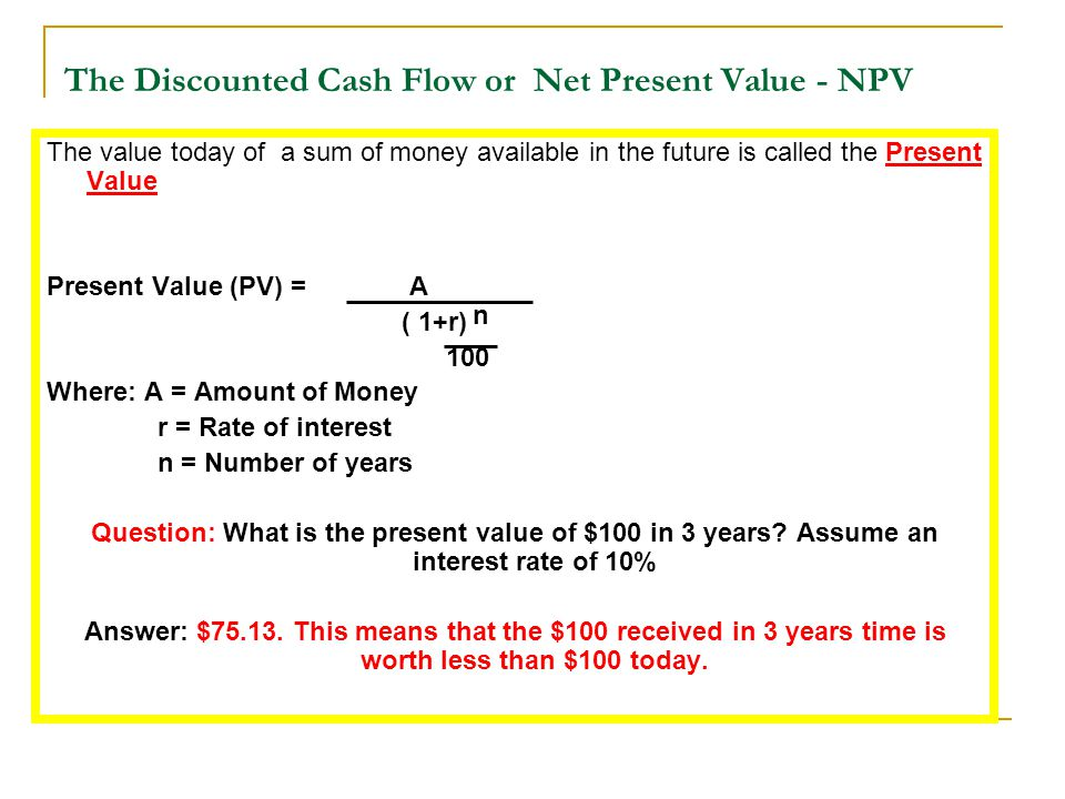 The Discounted Cash Flow or Net Present Value - NPV