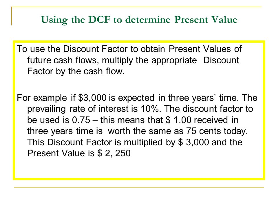Using the DCF to determine Present Value