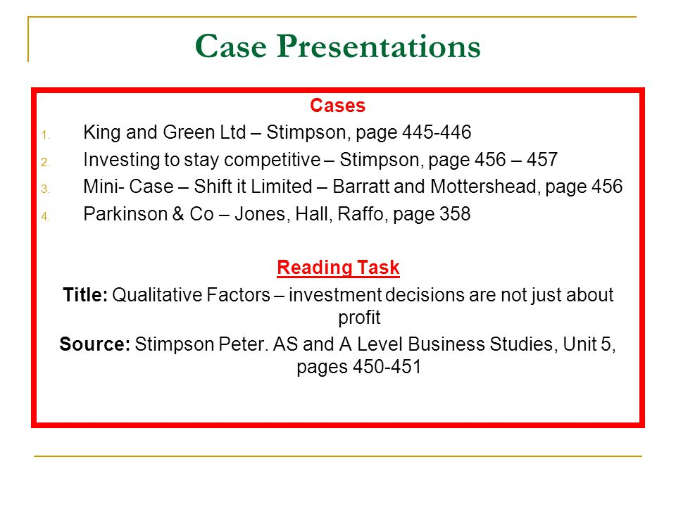 Case Presentations Cases King and Green Ltd – Stimpson, page 445-446
