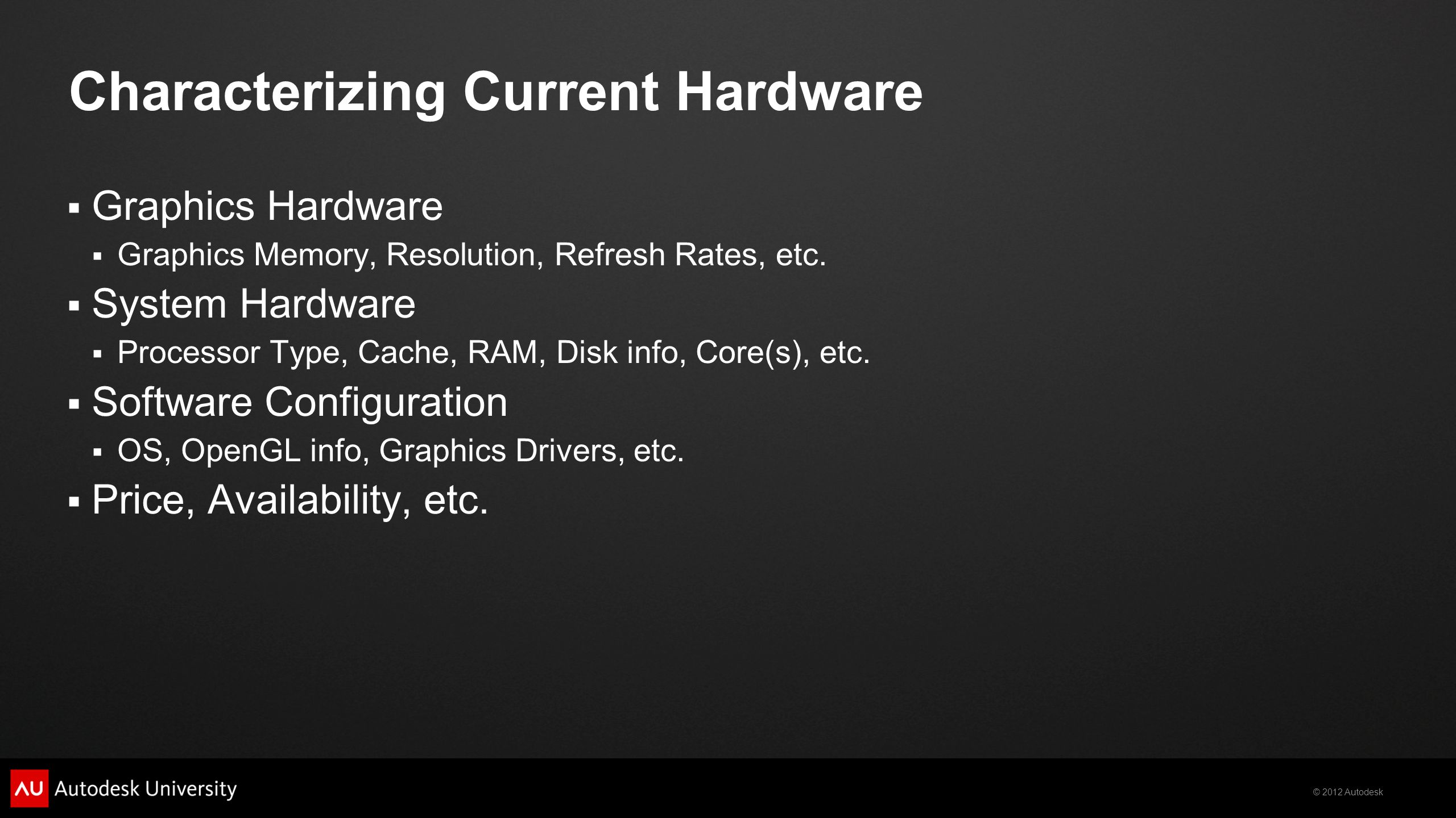 Characterizing Current Hardware