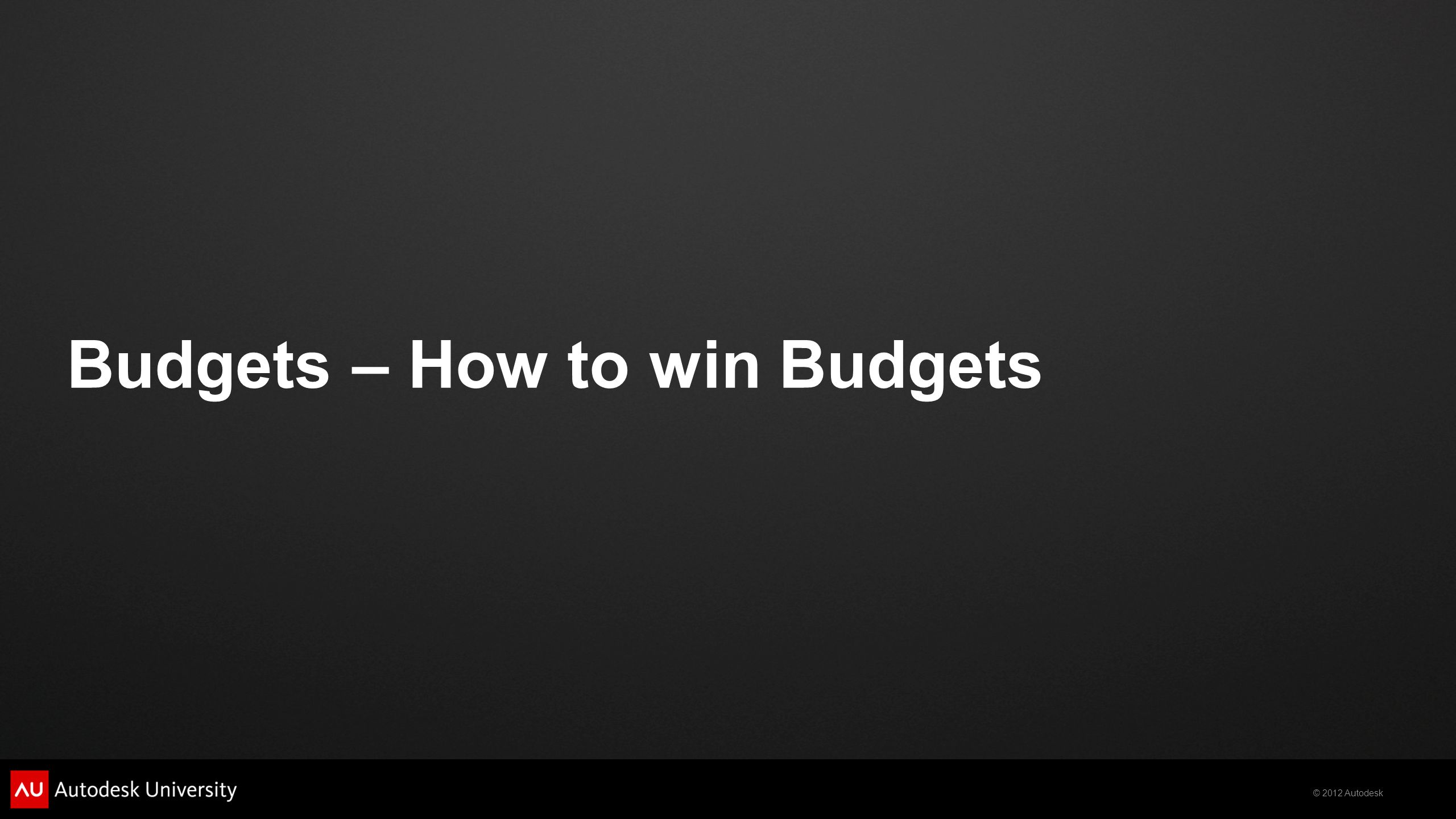 Budgets – How to win Budgets