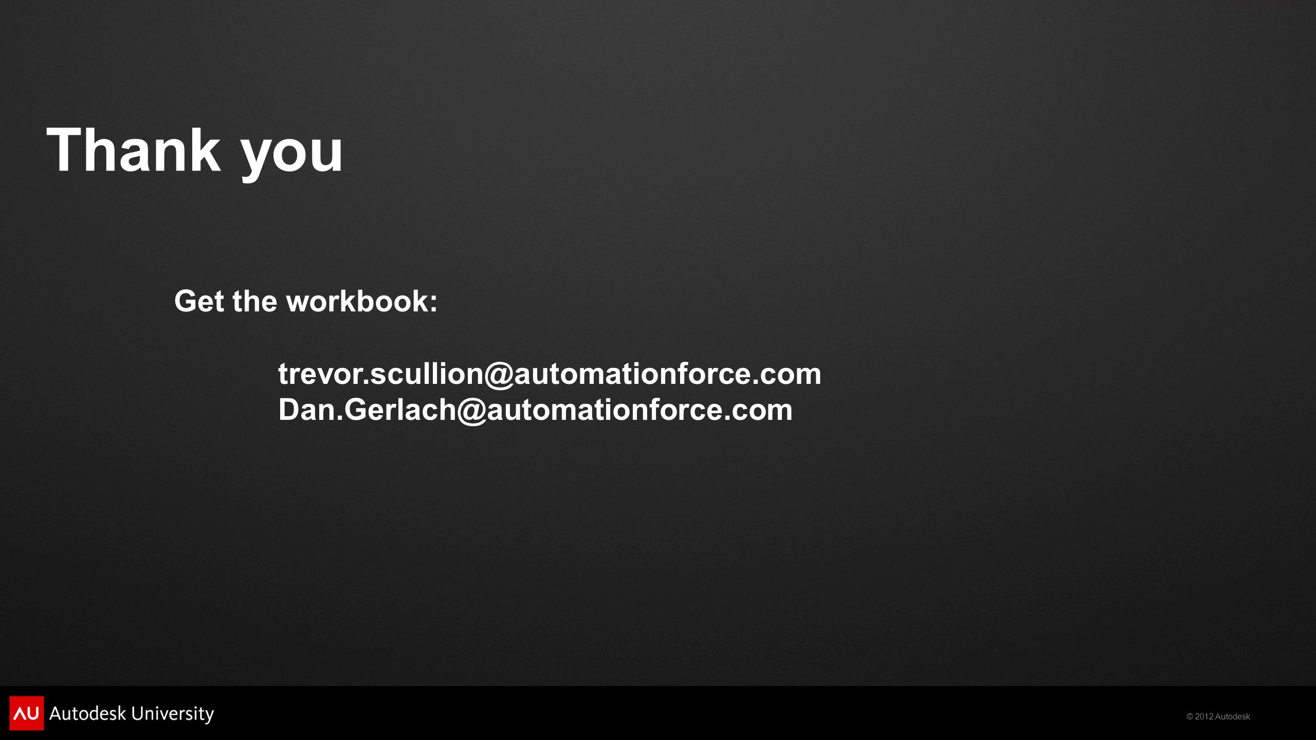 Thank you Get the workbook: trevor.scullion@automationforce.com