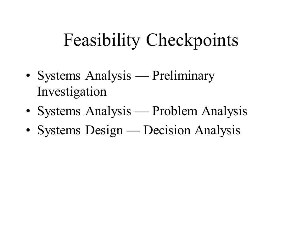 Feasibility Checkpoints
