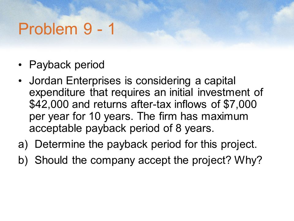 Problem 9 - 1 Payback period
