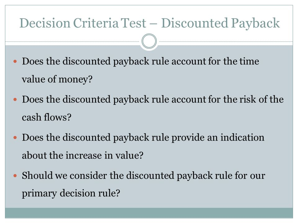 Decision Criteria Test – Discounted Payback