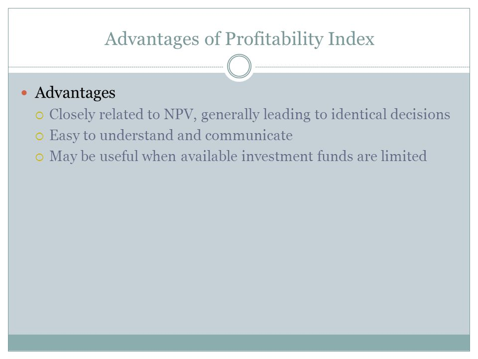 Advantages of Profitability Index