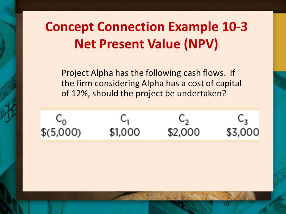 Concept Connection Example 10-3 Net Present Value (NPV)