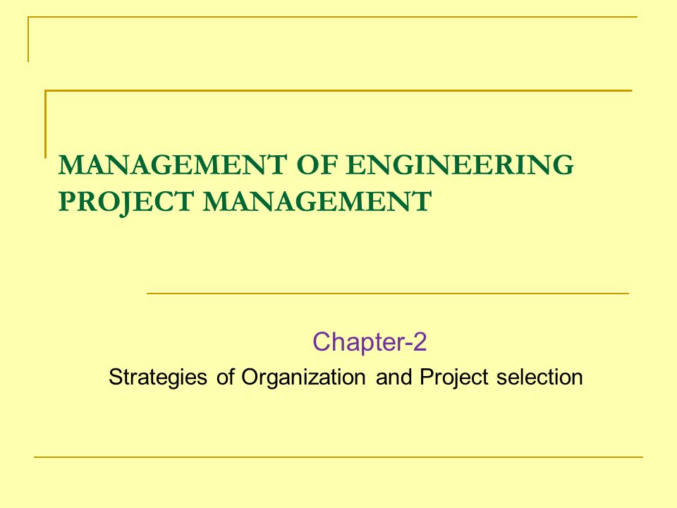 MANAGEMENT OF ENGINEERING PROJECT MANAGEMENT