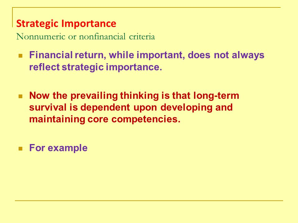 Strategic Importance Nonnumeric or nonfinancial criteria