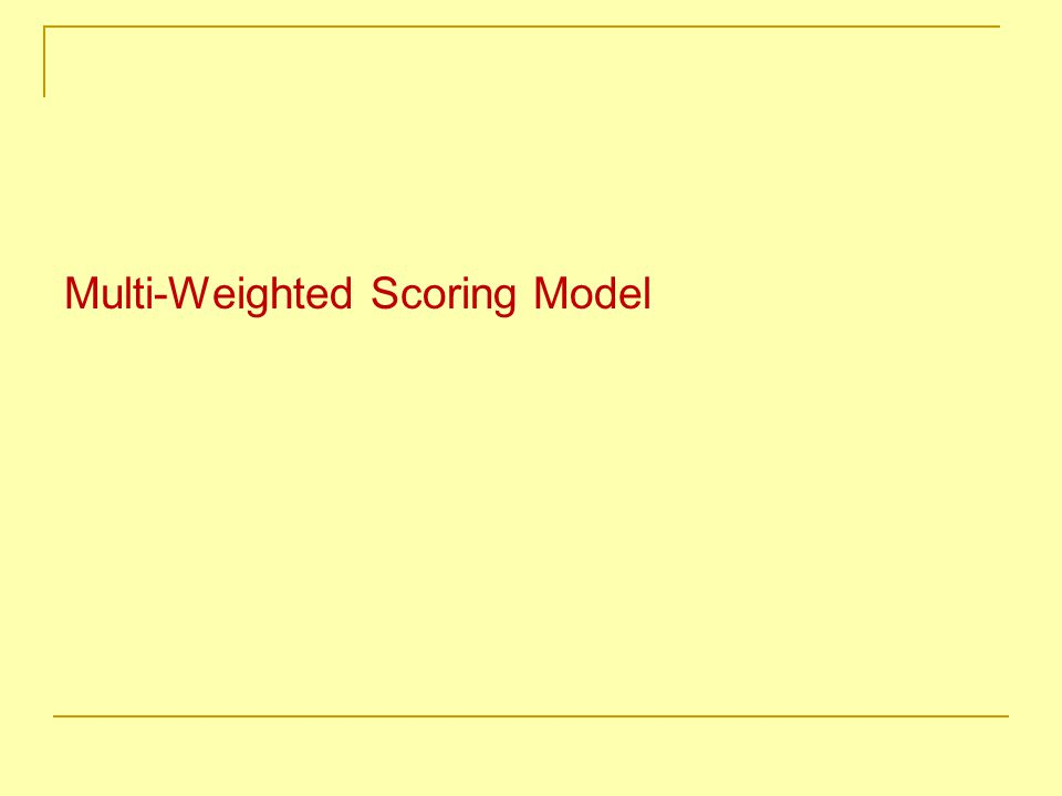 Multi-Weighted Scoring Model