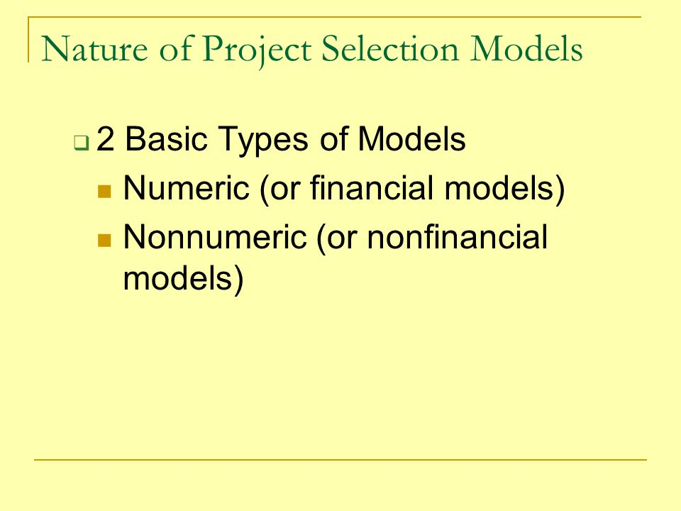 Nature of Project Selection Models